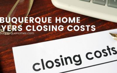 Albuquerque Home Buyers Closing Costs
