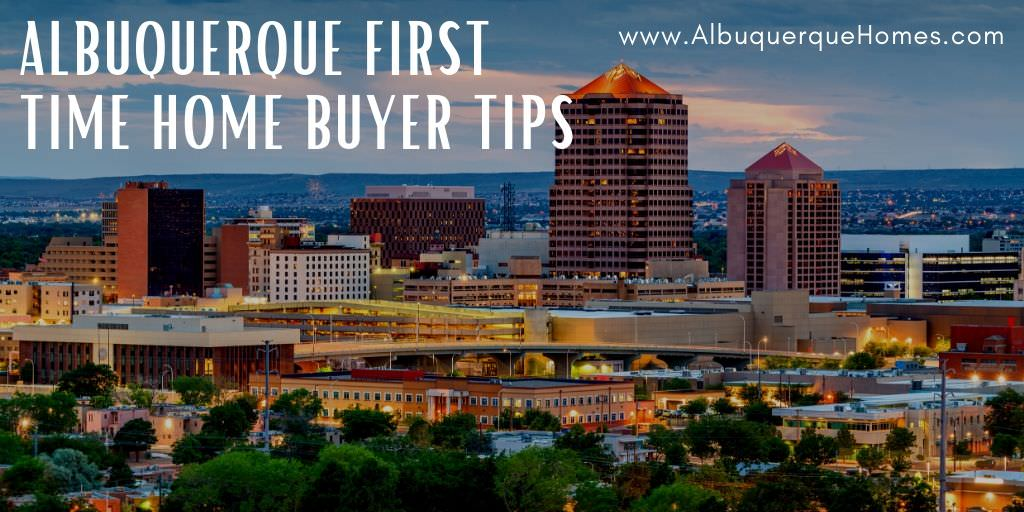 Albuquerque First Time Home Buyer Tips
