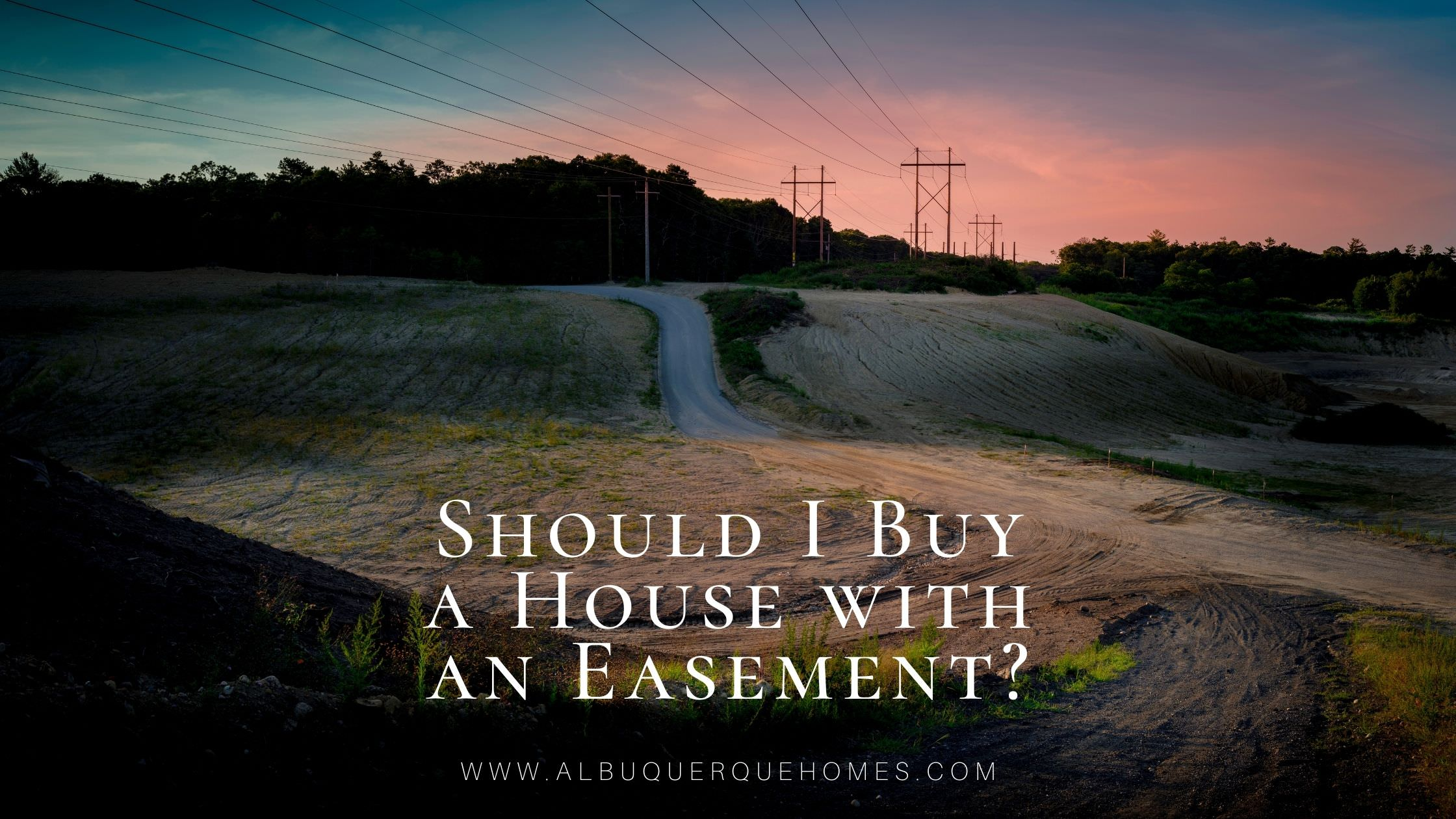 Should I Buy a House with an Easement?