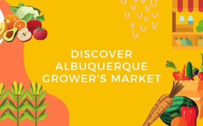 Discover Albuquerque Grower's Market