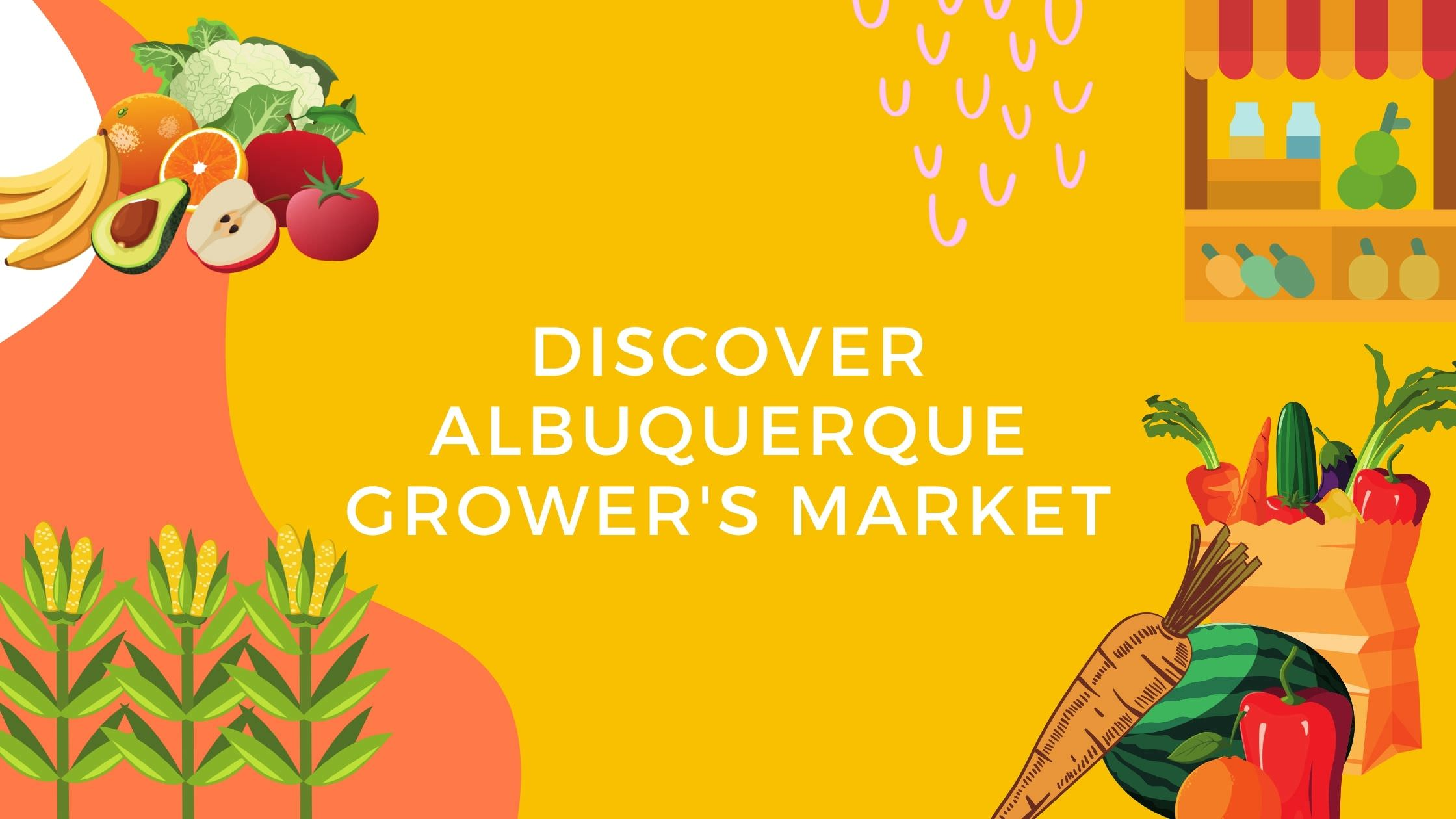 Discover Albuquerque Grower's Market