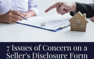 7 Issues of Concern on a Seller's Disclosure Form
